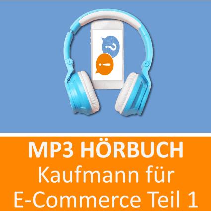 Kaufmann für E-Commerce Hörbuch
