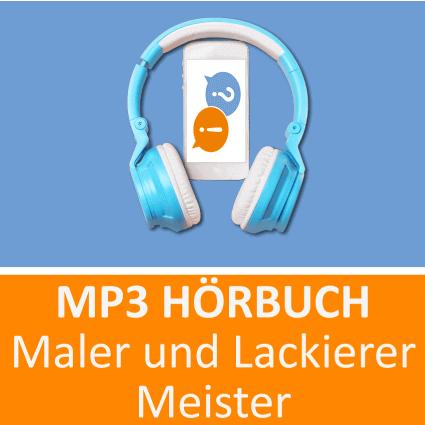 Maler und Lackierer Meister Hörbuch