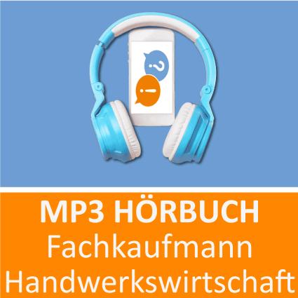 Fachkaufmann Handwerkswirtschaft Hörbuch
