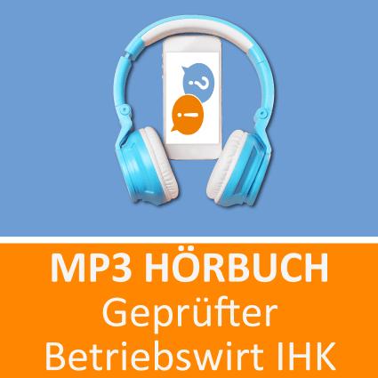 Geprüfter Betriebswirt (IHK) Hörbuch