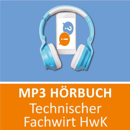 Technischer Fachwirt HwK Hörbuch
