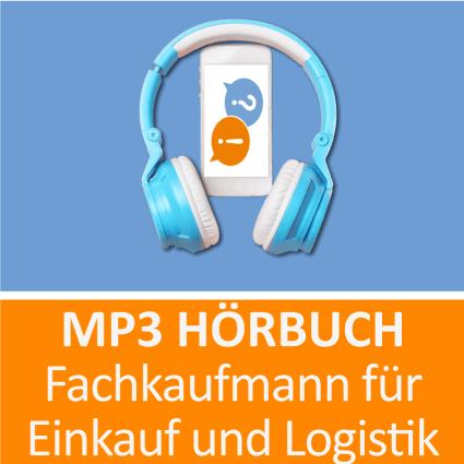 Fachkaufmann für Einkauf und Logistik Hörbuch
