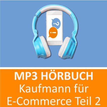 Kaufmann für E Commerce Hörbuch