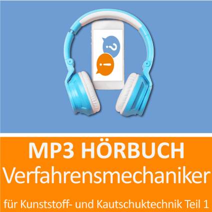 MP3 Hörbuch Verfahrensmechaniker für Kunststoff- und Kautschuktechnik Teil 1 - Download