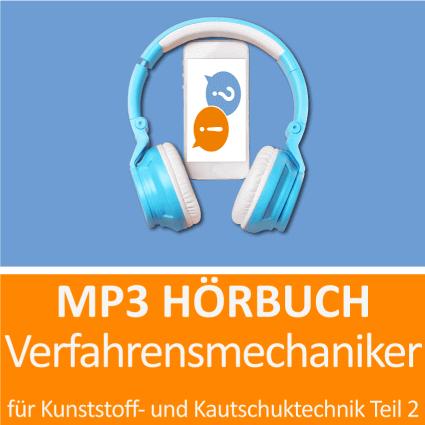 MP3 Hörbuch Verfahrensmechaniker für Kunststoff- und Kautschuktechnik Teil 2 - Download